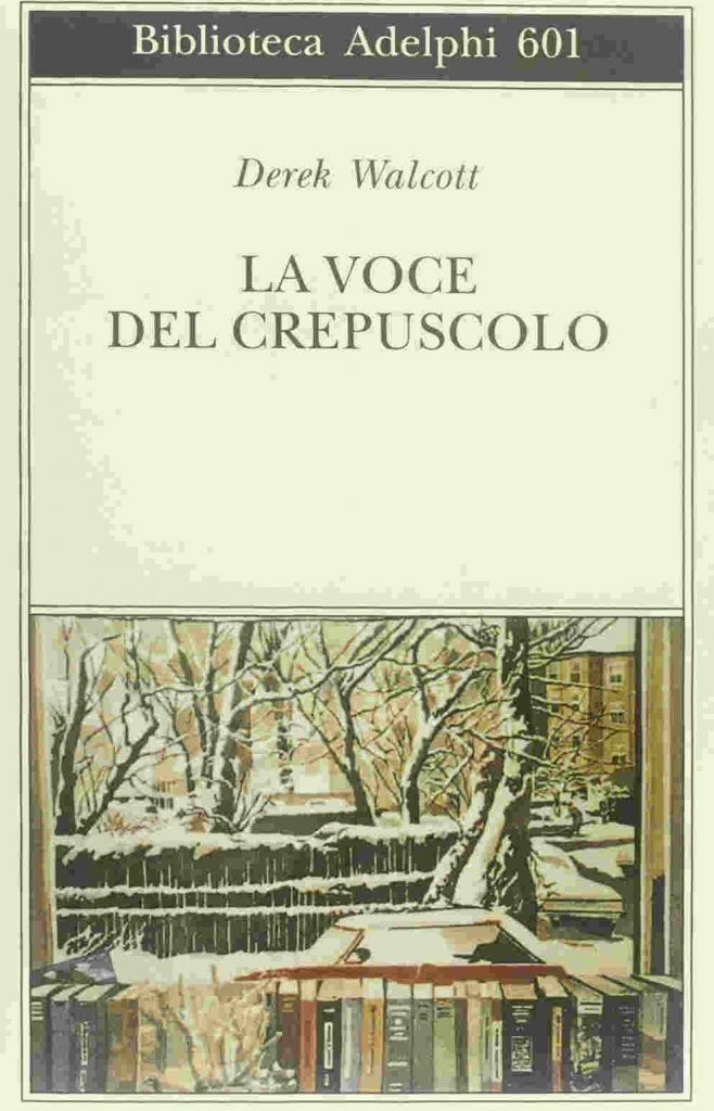 Derek Walcott - La voce del crepuscolo