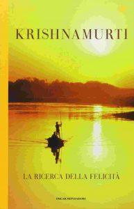 Krishnamurti - La ricerca della felicità