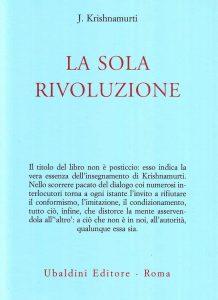 Krishnamurti la sola rivoluzione
