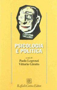 Psicologia e politica Legrenzi Paolo