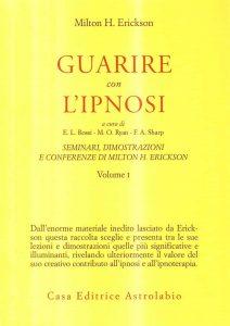 Guarire con l'ipnosi (M. Erickson)