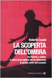 La scoperta dell'ombra - Roberto Casati