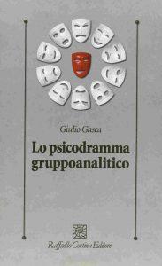 Lo psicodramma gruppoanalitico (Giulio Casca)