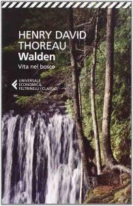 Walden. La vita nel bosco (H.D. Thoreau)