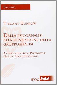 Dalla psicoanalisi alla fondazione della gruppoanalisi (Trigant Burrow)