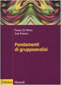 Fondamenti di gruppoanalisi (F. di Maria; I. Formica)