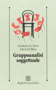Gruppoanalisi soggettuale (G. Lo Verso; Marie Di Blasi)