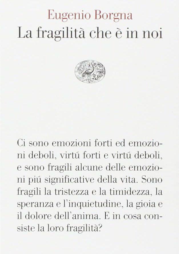 La fragilità che è in noi (Eugenio Borgna)