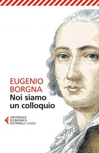 Noi siamo un colloquio (Eugenio Borgna)