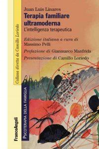 Terapia familiare ultramoderna. L'intelligenza terapeutica (Juan Luis Linares)
