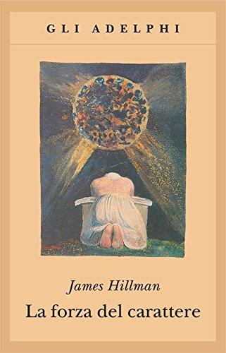 La forza del carattere (James Hillman)