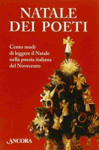 Natale dei poeti. Cento modi di leggere il Natale nella poesia italiana del '900