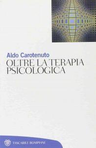 Oltre la terapia psicologica (Aldo Carotenuto)-min