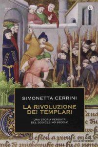 La rivoluzione dei templari. Una storia perduta del dodicesimo secolo (Simonetta Cerrini)