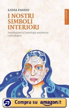 I nostri simboli interiori. Introduzione all'astrologia umanistica e psicologica (Lidia Fassio) - Amazon