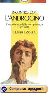Incontro con l'Androgino. L'esperienza dela completezza sessuale (Elemire Zolla) - Amazon