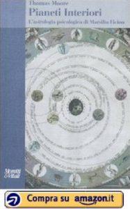 Pianeti Interiori. L'astrologia psicologica di Marsilio Ficino (Thomas Moore) - Amazon