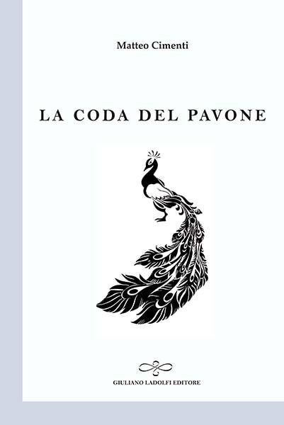 La coda del pavone Matteo Cimenti Poesie