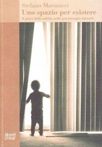 Uno spazio per esistere. Il gioco della sabbia nella psicoterapia infantile (Stefano Marinucci) - Moretti e Vitali - Sandplay