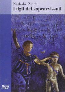 I figli dei sopravvissuti - Nathalie Zajde - Nota di Carla Stroppa - Moretti e Vitali