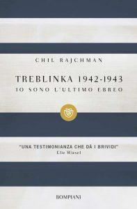 Treblinka 1942-1943. Io sono l'ultimo ebreo (Chil Rajchman)