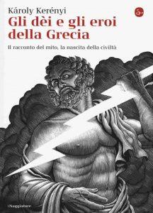 Gli dèi e gli eroi della Grecia - Mito Kerenyi