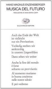 Musica del futuro - Hans Magnus Enzensberger