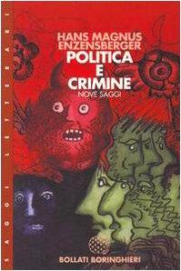 Politica e Crimine Hans Magnus Enzensberger