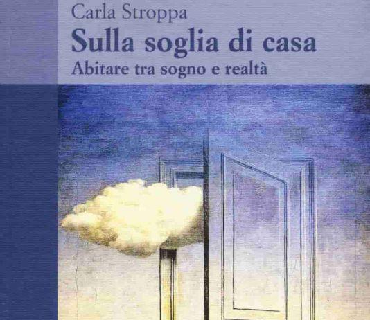 Sulla soglia di casa. Abitare tra sogno e realtà (Carla Stroppa) - Moretti e Vitali
