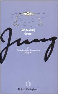 Jung Opere Volume 9 - Archetipi dell'inconscio collettivo