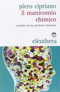 Piero Cipriano - Il manicomio chimico