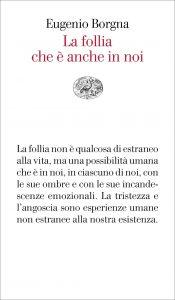 La follia che è anche in noi (Eugenio Borgna)