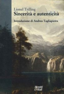 Sincerità e autenticità (Lionel Trilling) - Moretti & Vitali 1