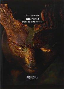 Dioniso. Storia del culto di Bacco (Henri Jeanmaire)