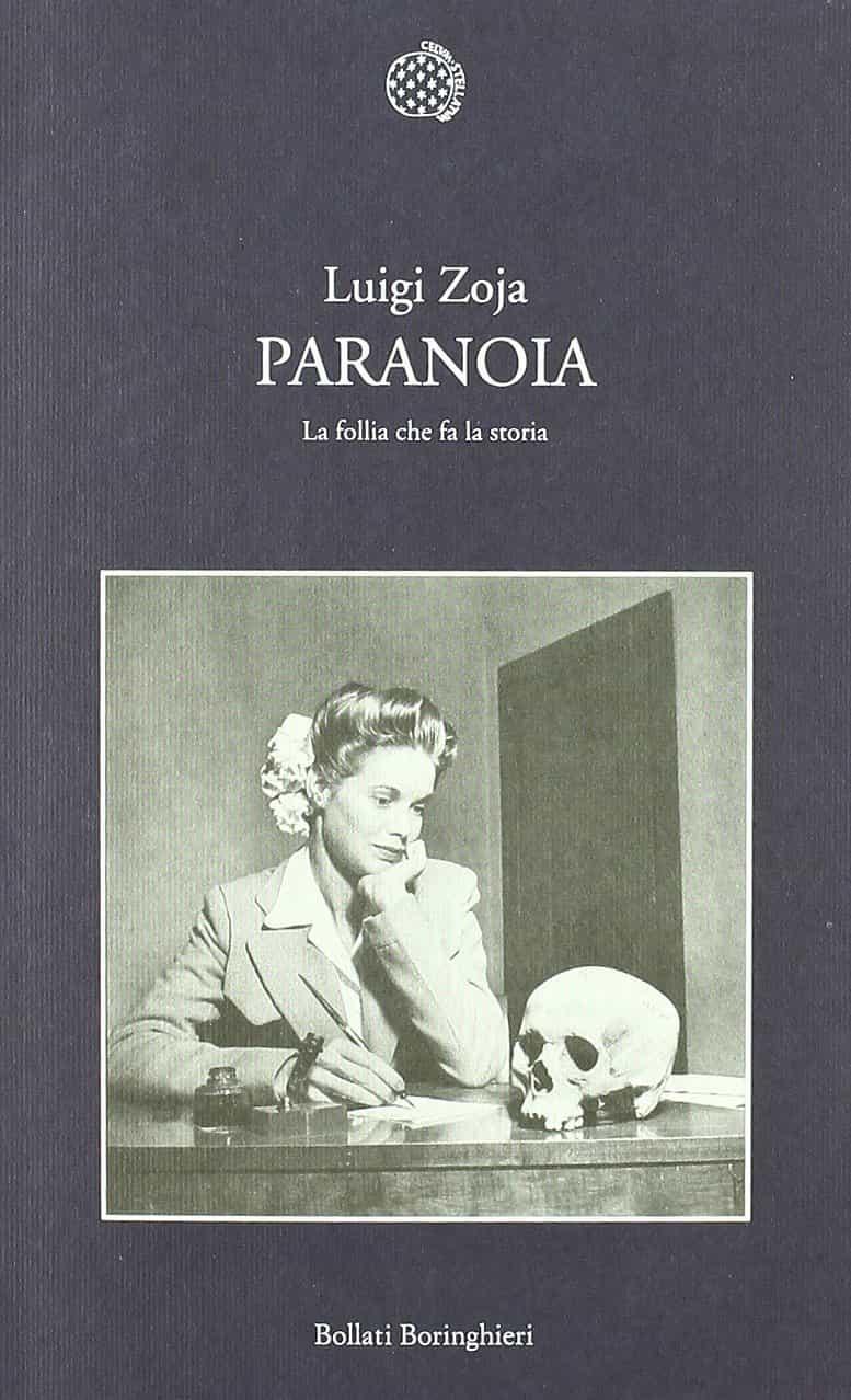 Paranoia. La follia che fa la storia (Luigi Zoja)