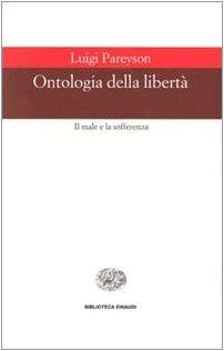 Ontologia della libertà. Il male e la sofferenza (Luigi Pareyson)