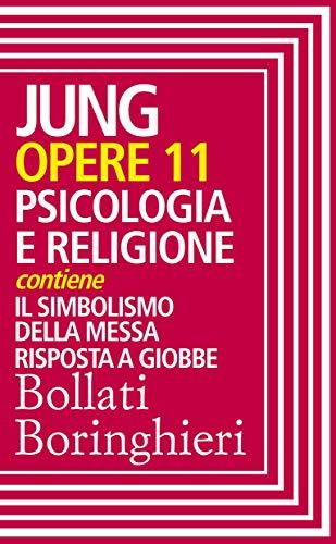 Psicologia e Religione - Jung Opere 11